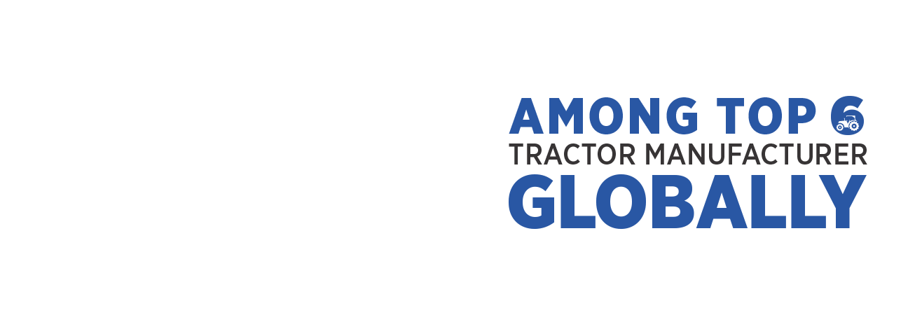 Tractor Manufacturing Company - Among Top 6 Tractor Manufacturer Globally